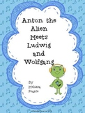 Anton the Alien Meets Ludwig and Wolfgang