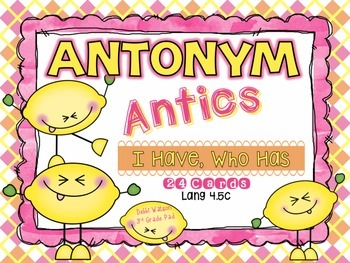 """Antonym """"I Have,Who Has"""" Cards  Color & Print-Friendly  Versions"""