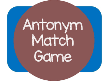 Antonym Match Game