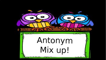 Antonym Mix Up!