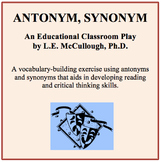 Antonym, Synonym - A Vocabulary Play