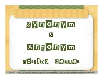 Antonym & Synonym Sorting Center or Memory Game