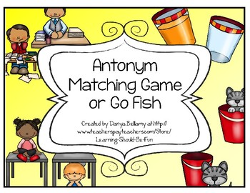 Antonym (opposites) Matching Game or Go Fish Game