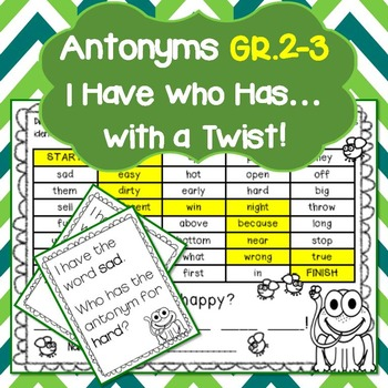 Antonyms I Have Who Has?
