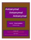 Antonyms! Antonyms! Antonyms! - Intermediate