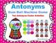 Antonyms - Antonyms Task Cards-Antonyms Gumball Machine Game- ANTONYMS BUNDLE