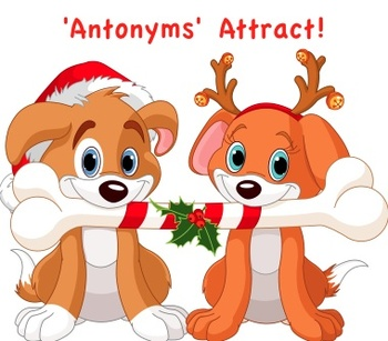 Antonyms Attract!   A Christmas Language Lesson To Develop Vocabulary & Use