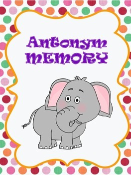 Memory - Antonyms Game (Literacy Center Idea/Activity)