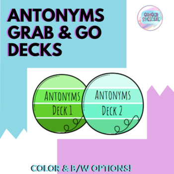 Antonyms Grab and Go Decks