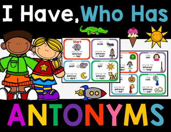 Antonyms I Have, Who Has