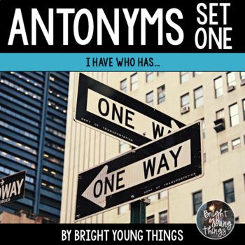 Antonyms - 'I Have...Who Has' Activity (Set 1)