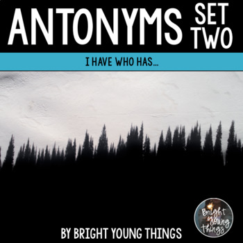 Antonyms 'I Have...Who Has' Bundle (Sets 1 & 2)