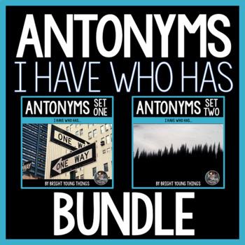 Antonyms 'I Have...Who Has' Bundle (Sets 1 & 2)