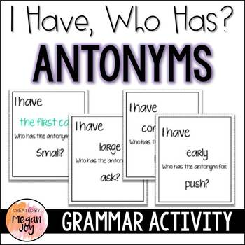 Antonyms:  I Have/Who Has?  Grammar Game