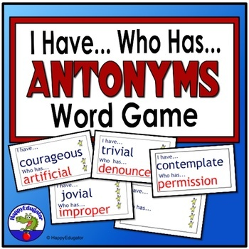 Antonyms I Have Who Has  Vocabulary Activity GAME