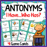 Antonyms Speaking & Listening I Have, Who Has Game