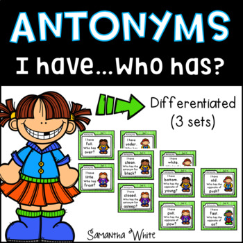 Antonyms - I have...Who has? {Differentiated Cards}