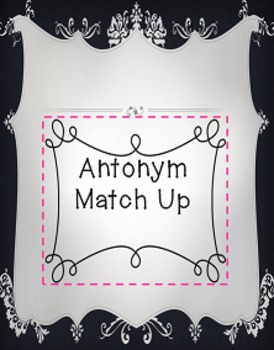 Antonyms Match Up for Literacy Center