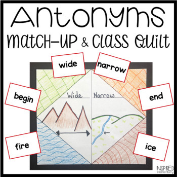 Antonyms Match Up with Class Quilt Activity!