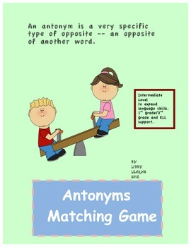 Antonyms Matching Game for Intermediate 1/2 Grade/ ELL Support