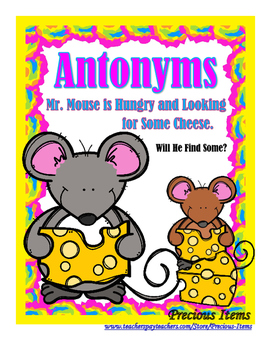 Antonyms - Mr. Mouse is Hungry & Looking For Some Cheese!