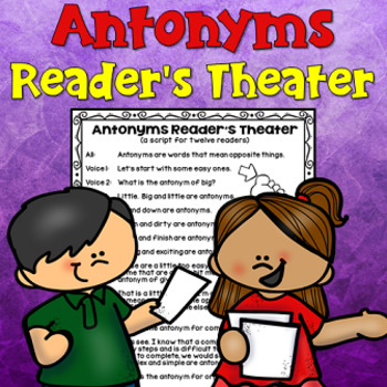 Antonyms Reader's Theater (students write part of the script themselves)