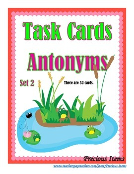 Antonyms Set 2 - Task Cards