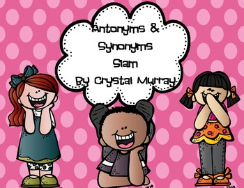Antonyms & Synonyms Slam Common Core L2.5b