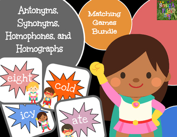 Antonyms, Synonyms, Homophones, and Homographs Matching Games Bundle