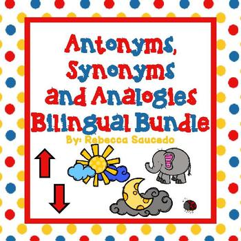 Antonyms,Synonyms and Analogies-Antónimos,Sinónimos y Analogías Bilingual Bundle
