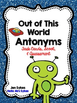 Antonym Task Cards, Scoot Game, and Quick Assessment
