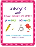Antonyms Unit-Based on Common Core Standards