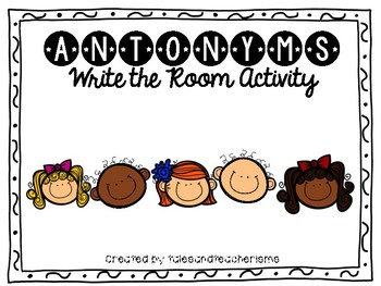 Antonyms Write the Room Review Activity