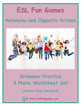 Antonyms and Opposite Actions 3 Photo Worksheet Set