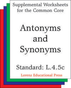 Antonyms and Synonyms (CCSS L.4.5c)