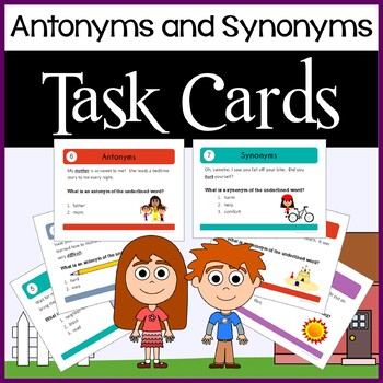 Antonyms and Synonyms Task Cards