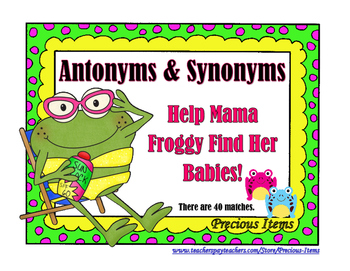 Antonyms and Synonyms - Help Mama Froggy Find Her Babies!