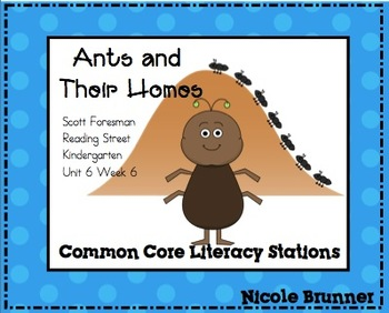 Ants and Their Nests Reading Street Unit 6 Week 1 Common Core Literacy Stations
