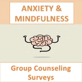 Anxiety & Mindfulness Counseling Group Pre/Post Surveys