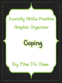 Anxiety Skills Practice Graphic Organizer: Practising Coping Strategies