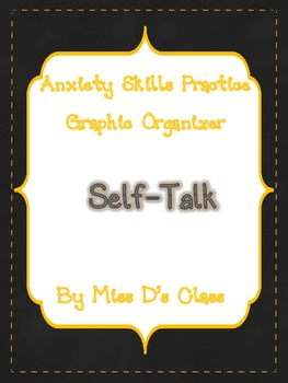 Anxiety Skills Practice Graphic Organizer: Practising Self-Talk