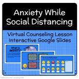Anxiety while Social Distancing - Counseling Lesson, Dista