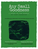Any Small Goodness - A No-Prep Novel Study (Distance Learning)