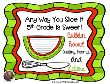 Any Way You Slice It 5th Grade Was Sweet! Bulletin Board (End of the Year)