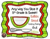 Any Way You Slice It 5th Grade Is Sweet! Bulletin Board (B