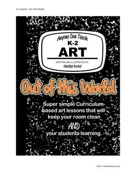 "Anyone Can Teach Art!  Complete K-2 Art Lesson/project ""Out of this World"""
