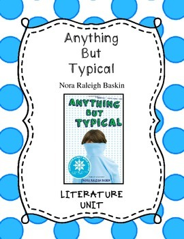 Anything But Typical by Nora Raleigh Baskin Literature Unit