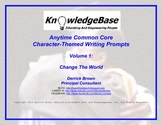 Anytime Common Core Character-Themed Writing Prompts (Vol 1: Change The World)