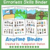 Anytime Errorless Skills Binder