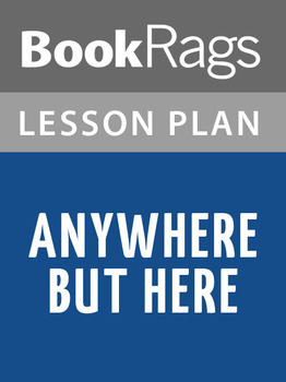 Anywhere but Here Lesson Plans